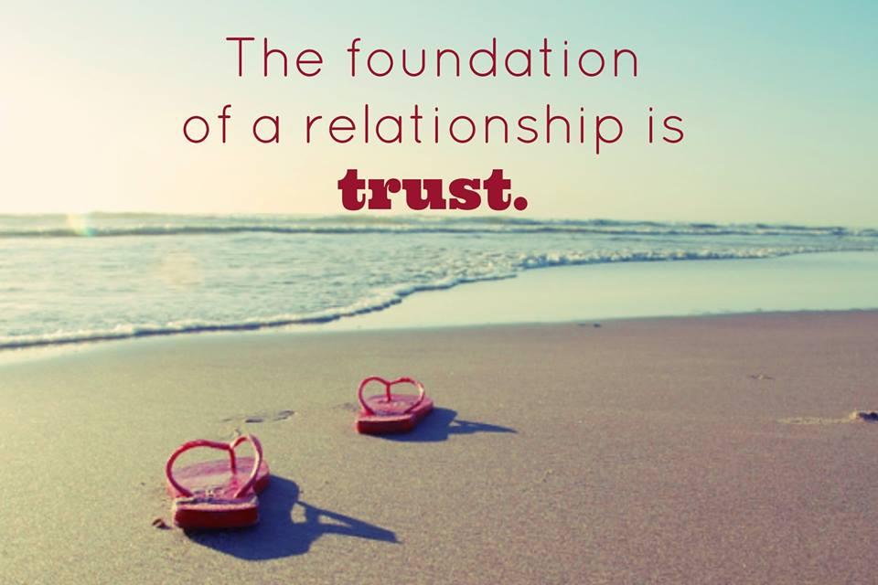 اعتماد و رابطه پایه یک رابطه، اعتماد است